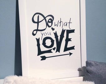 Wall poster ' Do What you Love ' (Black and white)