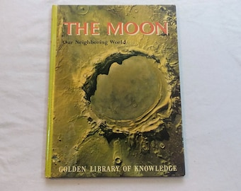 """Vintage 60's Childrens Educational Book, """"The Moon: Our Neighboring World"""" from the Golden Library of Knowledge."""