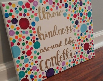 Throw Kindness Around Like Confetti canvas // Quote Wall Art