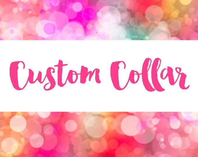 Custom Collar Order | Handmade by CupcakePups Dog Collars - Please message us before purchasing