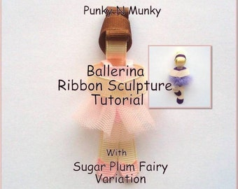 How To Make Ballerina Ribbon Sculpture Tutorial with Sugar Plum Fairy INSTANT DOWNLOAD