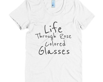 Life Through Rose Colored Glasses T-Shirt