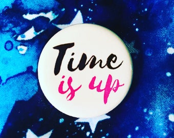 Time is up button / Feminist button
