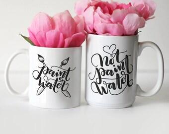 Mug set - peinture à l'eau et pas peinture à l'eau (2 tasses) - tasse pour l'artiste, calligraphie, lettrage artiste, peintres, artisans