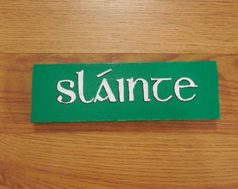 """Slainte 8"""" Hand Painted Wooden Sign"""
