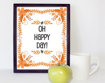 8x10 Printable Wall Art Quote, Oh Happy Day!, PDF Typography Home Decor Gift, DIY Quote Sign Poster, Printable Quote Art, Printables, Prints