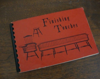 """Vintage Wood Finishing Book """"FINISHING TOUCHES"""" soft cover Book - Antique Furniture - Home Accessories - Red Book - Reference"""