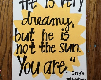 He Is Not The Sun Grey's Anatomy Canvas