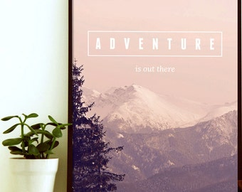 Adventure Quote - Adventure Is Out There - Inspirational Typography - Typography Art - Typography Print - Typography Wall Art- Quote Artwork