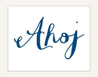 Ahoj, Czech, Slovak Art Print, Hello Typography, calligraphy