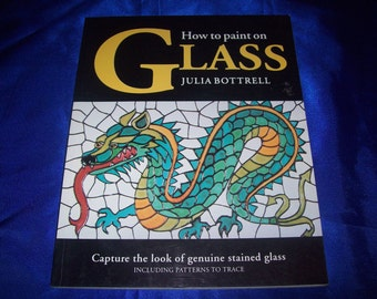 How to Paint on Glass by Julia Bottrell