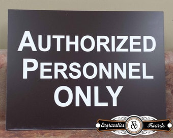 """Authorized Personnel Plastic Sign - 6"""" wide x 8"""" tall - Made to Order  - Variety of Colors to Choose From"""