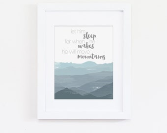 Let Him Sleep For When He Wakes He Will Move Mountains Art Quote, Mountains Wall Art, Boys Nursery Wall Art, Blue Nursery Art, Download