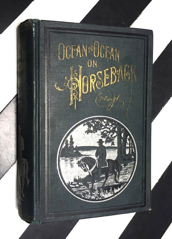 Ocean to Ocean on Horseback by Captain Willard Glazier; Illustrated (1899) hardcover book