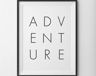 Adventure Print, Adventure Wall Art, Motivational Print, Adventure Wall Decor, Motivational Poster, Wall Art Prints, Black and White