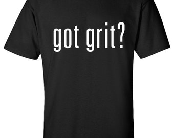 Got Grit T-Shirt Graphic Tee ***Free Shipping***