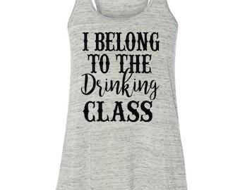 I Belong To The Drinking Class Flowy Tank Top Women's Flowy Tank Country Concert Tank