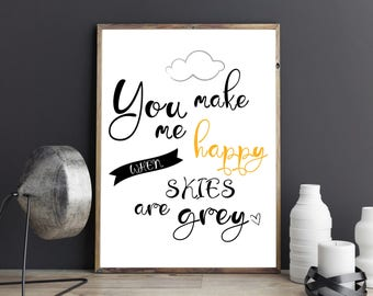 You make me happy when skies are grey Black Yellow Typography Wall Art You are my Sunshine Quote Print