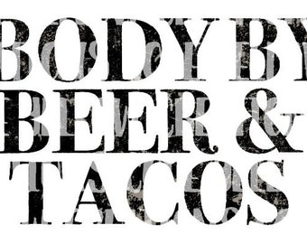 Body By Beer and Tacos sublimation and Laser print