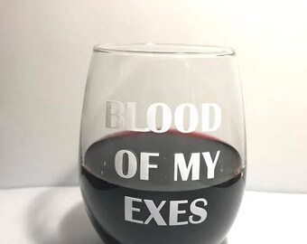 Blood of My Exes Red Wine Glass