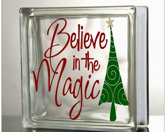 Believe in the Magic Glass Block Decal Tile Mirrors DIY Decal for Christmas Glass Blocks Believe in the Magic