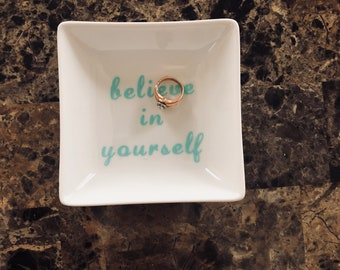 Believe in yourself ring dish; personalized ring dish