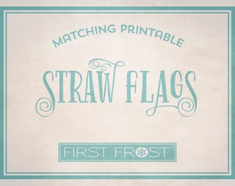 Matching Printable Straw Flags- Coordinates with Any First Frost Invitation