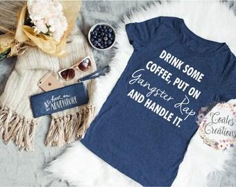 Gangster Rap tee shirt//handle it women tee//empowered women shirt//navy blue//popular tee
