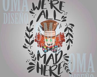 """The Mad Hatter """"We're all Mad here"""" (hatter) SVG/DXF/Eps/Png/JPG"""