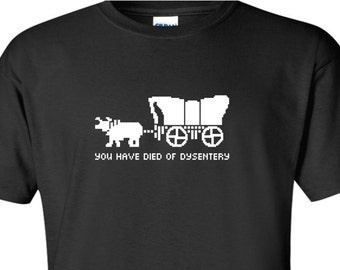 You Died of Dysentery funny video game Oregon west trail 80s 8 bit wagon retro cool nerd geek computer programer pixels