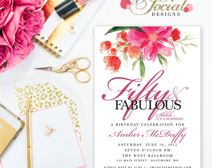 Fifty and Fabulous Birthday Invitation - Printable Hot Pink Watercolor Flowers 30 40 50 60 70 80