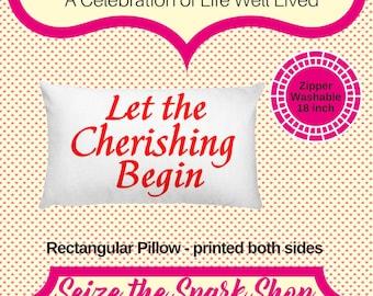 Let the Cherishing Begin Rectangular Pillow - 20 x 12, printed both sides,
