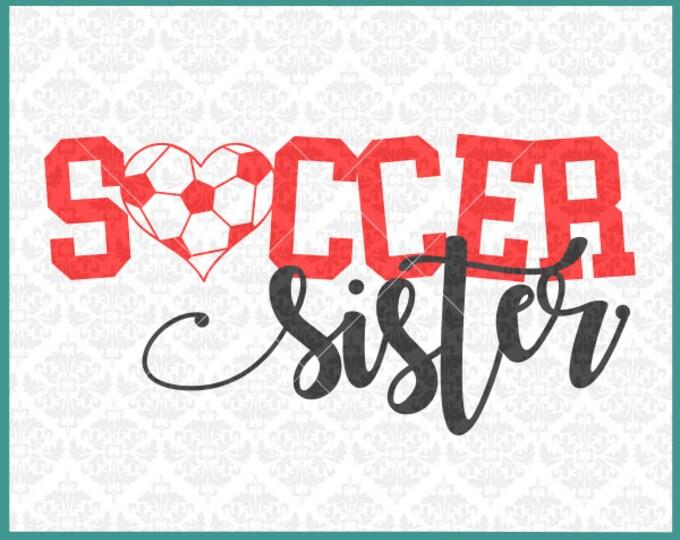 Soccer Sister Svg, Soccer Family svg, Sister Soccer svg, Soccer Sister Shirt Svg, Sister Svg, Soccer Player svg, Soccer svg, Cricut, File