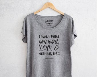 I Want What You Want T-Shirt - Tri-Blend Dolman Grey - Women's Shirt, Typography Shirt, Motivational Shirt, Lord, Quote Shirt