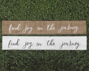 Find joy in the journey - inspirational - wood sign