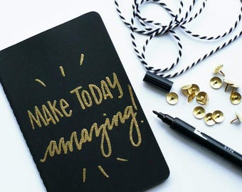 Mini gold embossed moleskine -make today amazing