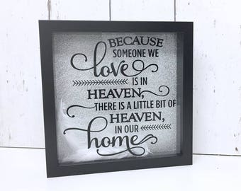 Because Someone We Love Is In Heaven Frame | Memorial Frame | Feathers Frame | Remembrance Gift | Memorial Gift | Shadow Box Frame | Memory