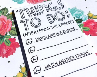 Things To Do (after this episode) Notepad
