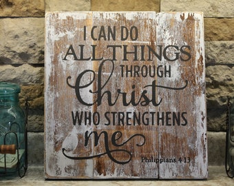 I Can Do All Things Thru Christ Primitive Rustic Sign