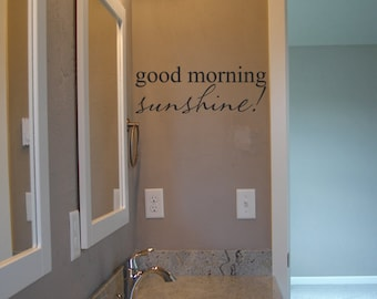 Good Morning Sunshine Decal - Home Decor - Bathroom Decor - Vinyl Lettering - Vinyl Decal - Quote Vinyl Wall Graphics Decals Stickers 1280