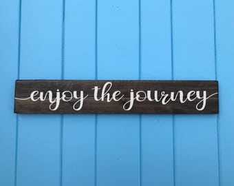 Enjoy the Journey - Enjoy the Journey Sign - Wood Sign - Inspirational Wood Rustic Art