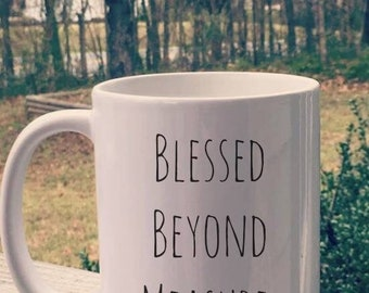 blessed beyond measure coffee mug.15oz coffee mug. Coffee lover. Coffee cup. Christian gifts. Encouragement Gift Rae Dunn Inspired