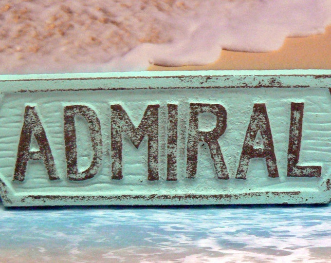Admiral Cast Iron Sign Blue Cottage Chic Shabby Chic Nautical Beach Home Decor
