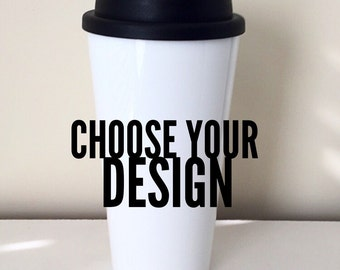 Custom Travel Mug; Design Your Own Mug; Christmas Gift; Custom Mug; Gift for Friend; Marketing Mug; Travel Mug