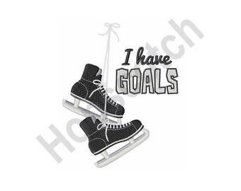 Ice Hockey Skates - Machine Embroidery Design, I Have Goals