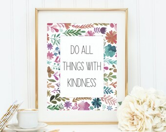 Kindness Print | Kindness Quote Wall Art | Floral Wall Art | Kindness Office Decor | Instant Download Print | PrintablySaid