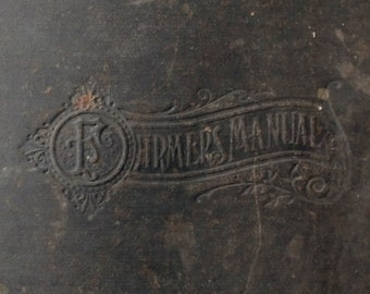 1896 The Farmers' Manual and Complete Accountant, Penmanship, Law, Business, Farming Guide, Antique Book