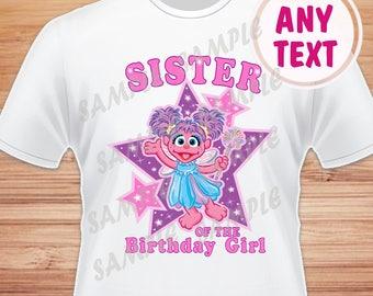 Sister of the Birthday Girl. Sesame Street Abby Cadabby Digital File. Printable Iron on Transfer. Family Birthday Shirts. Abby Instant