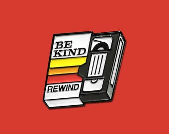 VHS lapel pin - Be kind rewind pin - Be kind rewind button - vhs patch - nostalgia pin - soft enamel pin - cool pins - uplifting pin