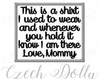 This is a shirt I used to wear Love Mommy Iron On or Sew On Patch Memorial Memory Patch for Shirt Pillows